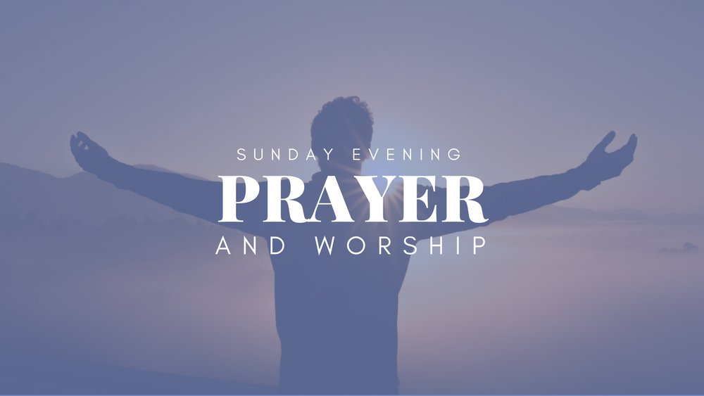 Join Us for Our Worship and Prayer Nights