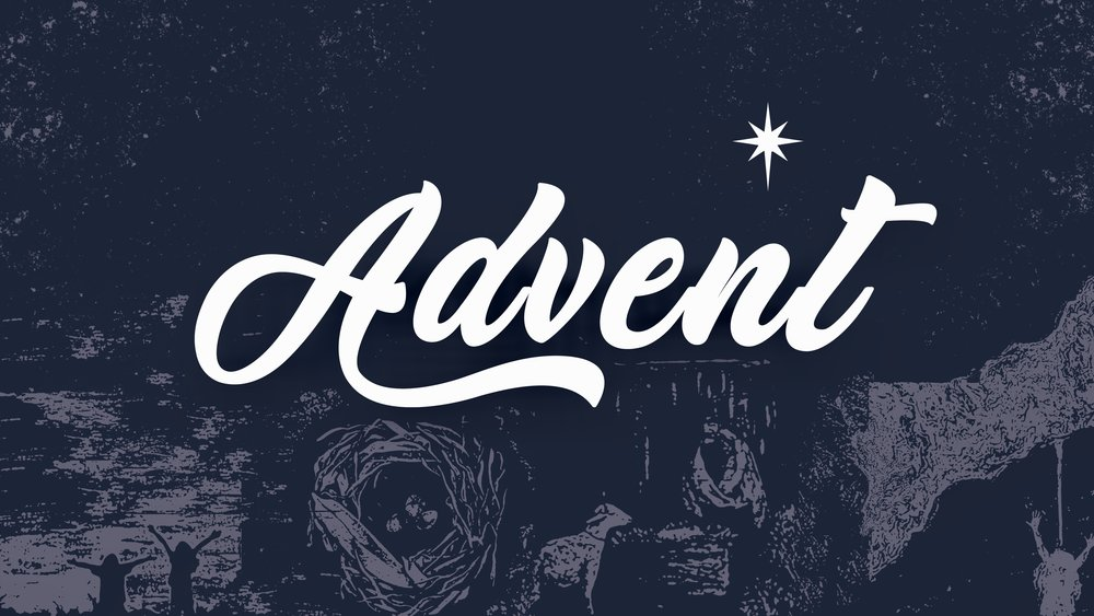 Advent:  Celebrate the birth of Christ and look forward to the Lord's return.