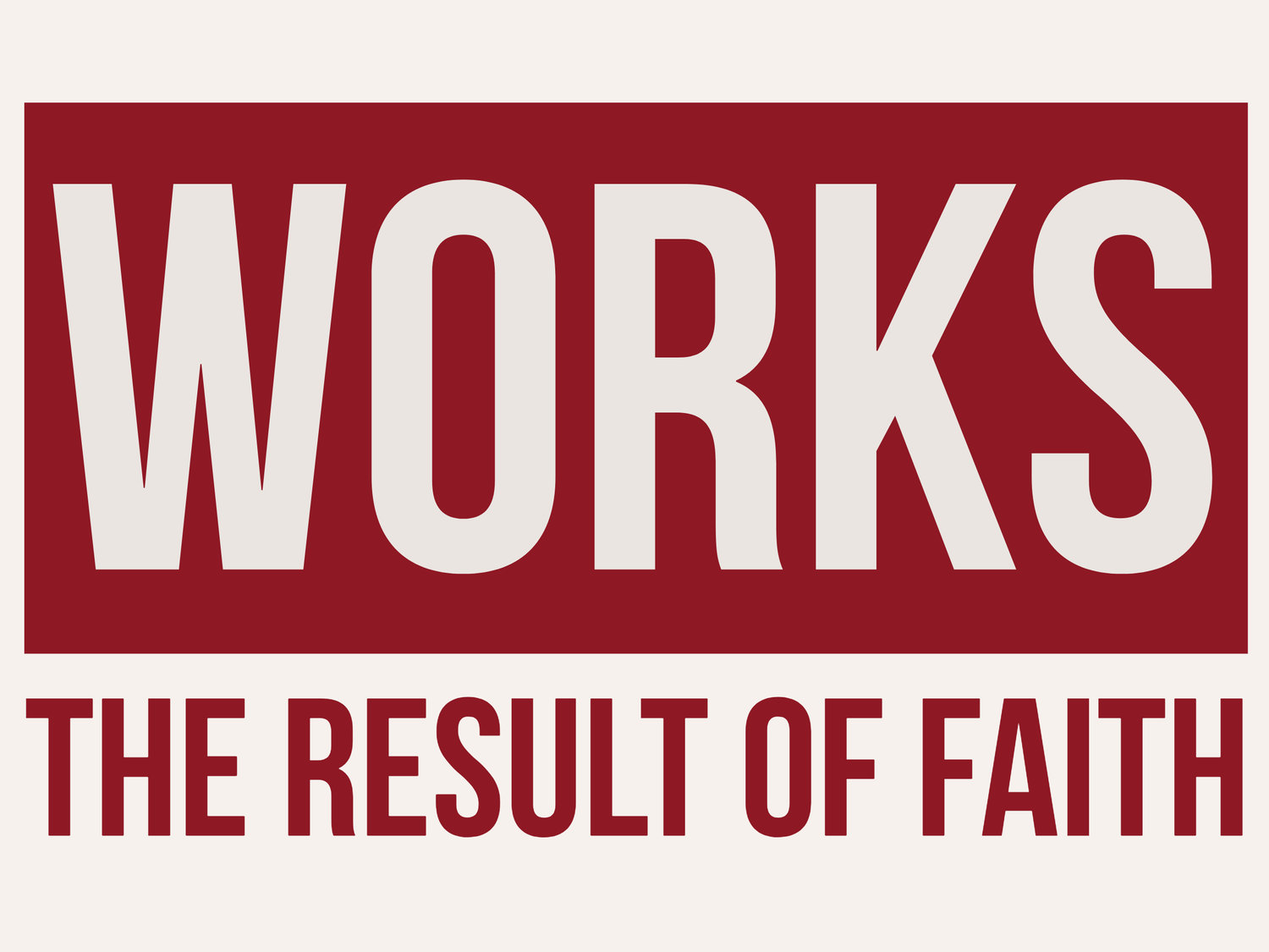 WORKS: The Result of True Faith — Calvary