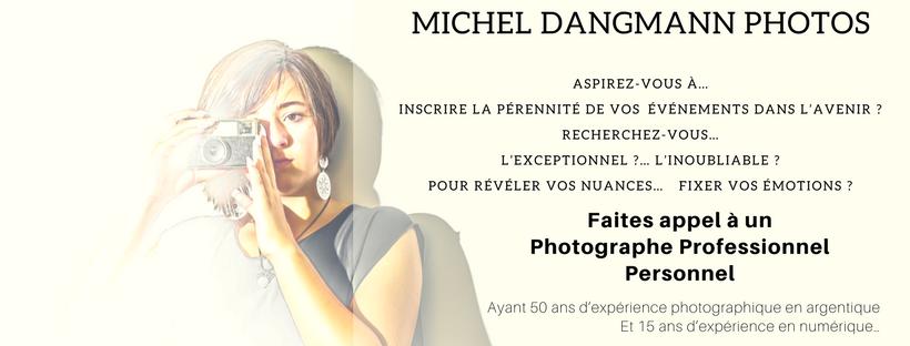 Bienvenue... - Dans le site de michel dangmann photoVotre photographe personnel et professionnel