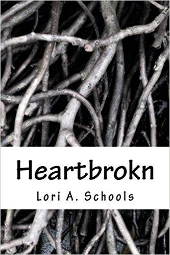 Heartbrokn  Lori A. Schools —2016