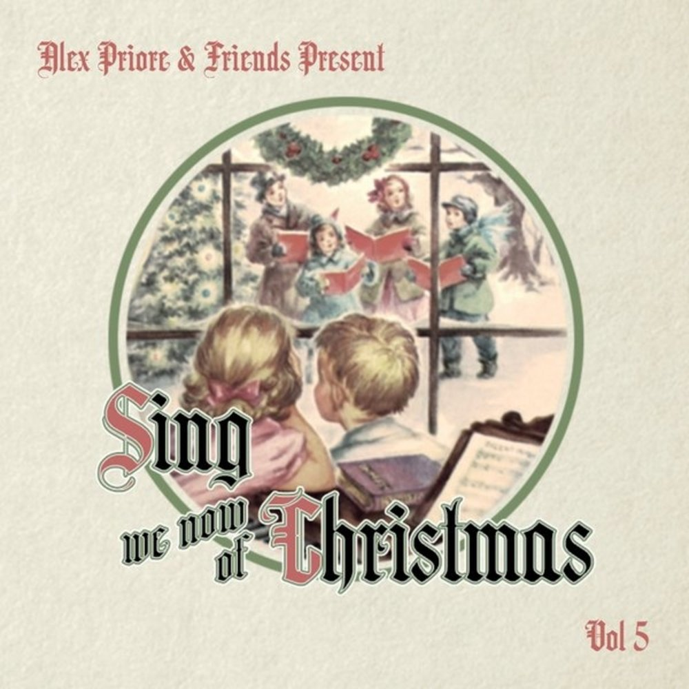 SING WE NOW OF CHRISTMAS  Alex Priore -2017