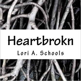 Heartbrokn by Lori A. Schools