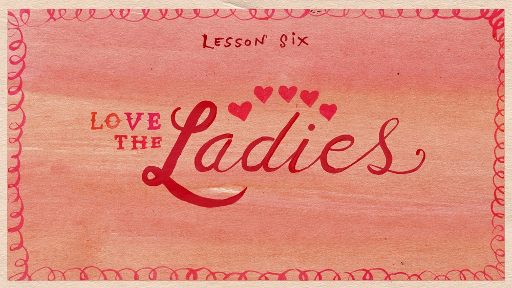 LESSON 6_r1- LOVE THE LADIES.jpg