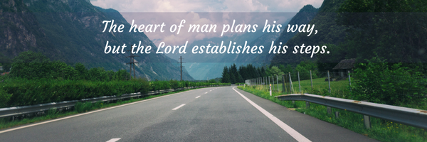 The heart of man plans his way, but the Lord establishes his steps..png