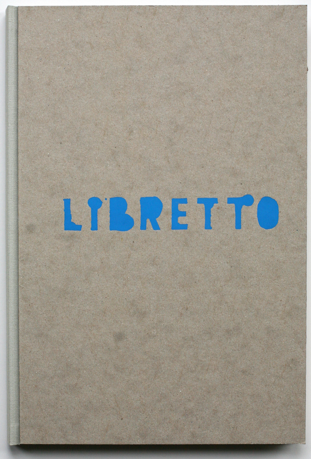 Libretto, edition of ten, 2014 (in 7 private collections, including the Achenbach Foundation)
