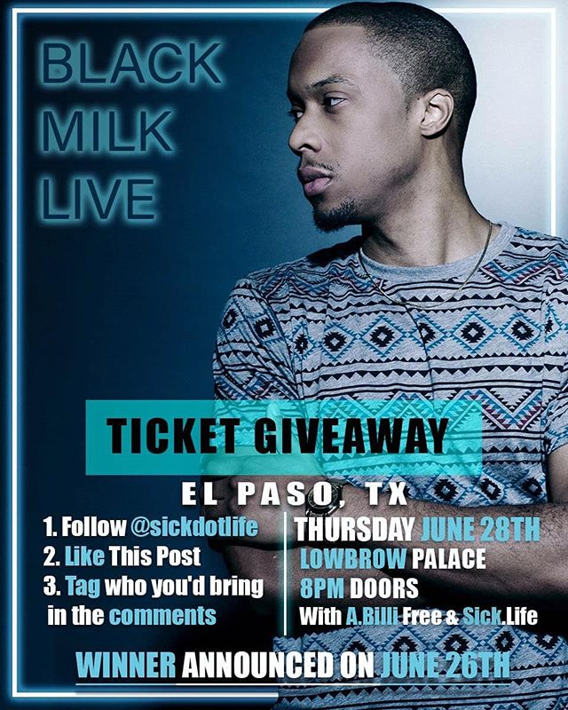 **F R E E  T I C K E T S** We got 2 free @black_milk tickets we're giving away for his show next Thursday night in El Paso @lowbrowpalace with @a.billifree & @sickdotlife !! __ To win: 1) Follow @sickdotlife  2) Like this Post 3) Tag who you'd bring in the comments!  Winner Announced June 26th!! #blackmilk #hiphop #tour #live #concert #itsallgoodep