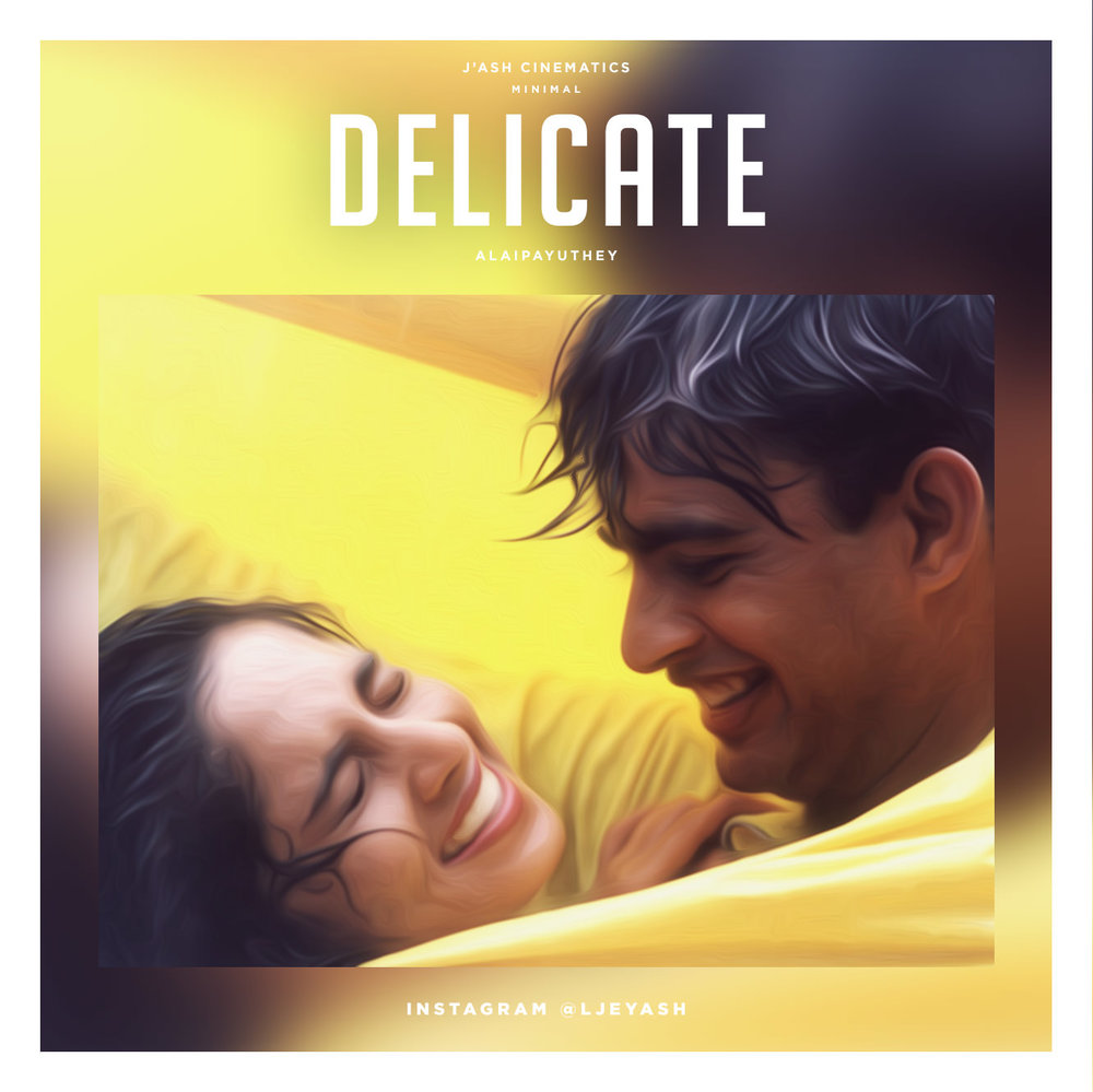 Alaipayuthey - Delicate.jpg