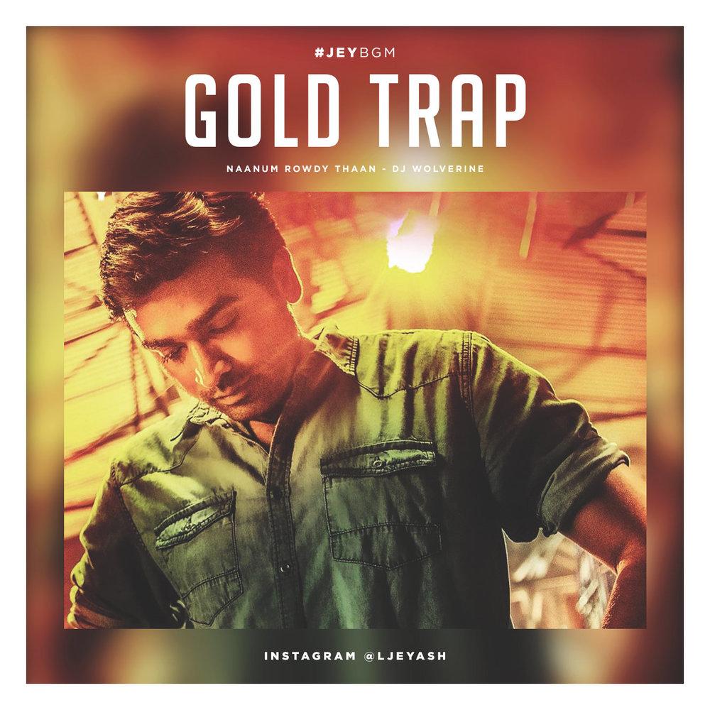 Naanum Rowdy Thaan - Gold Trap.jpg