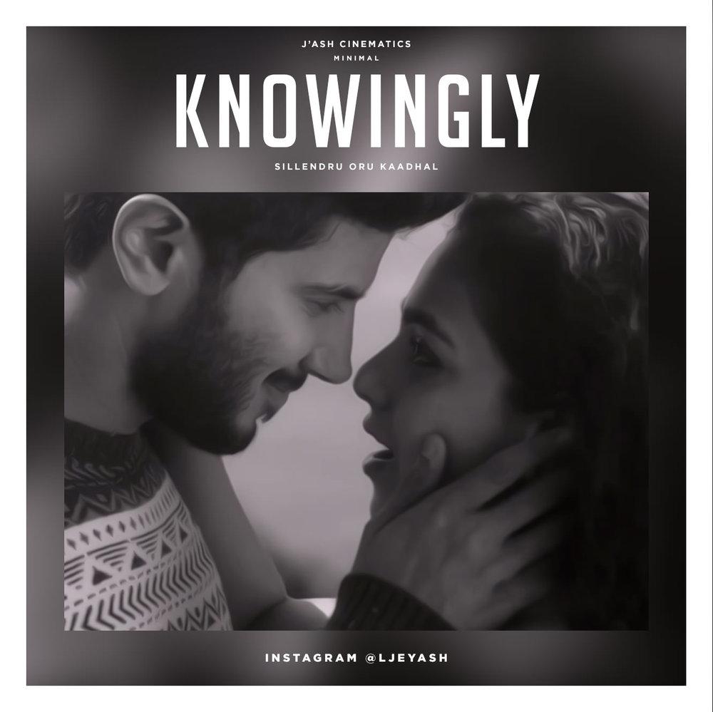 Sillendru Oru Kaadhal - Knowingly.jpg