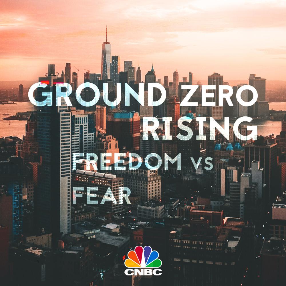 Ground Zero Rising - Freedom vs. Fear (CNBC)