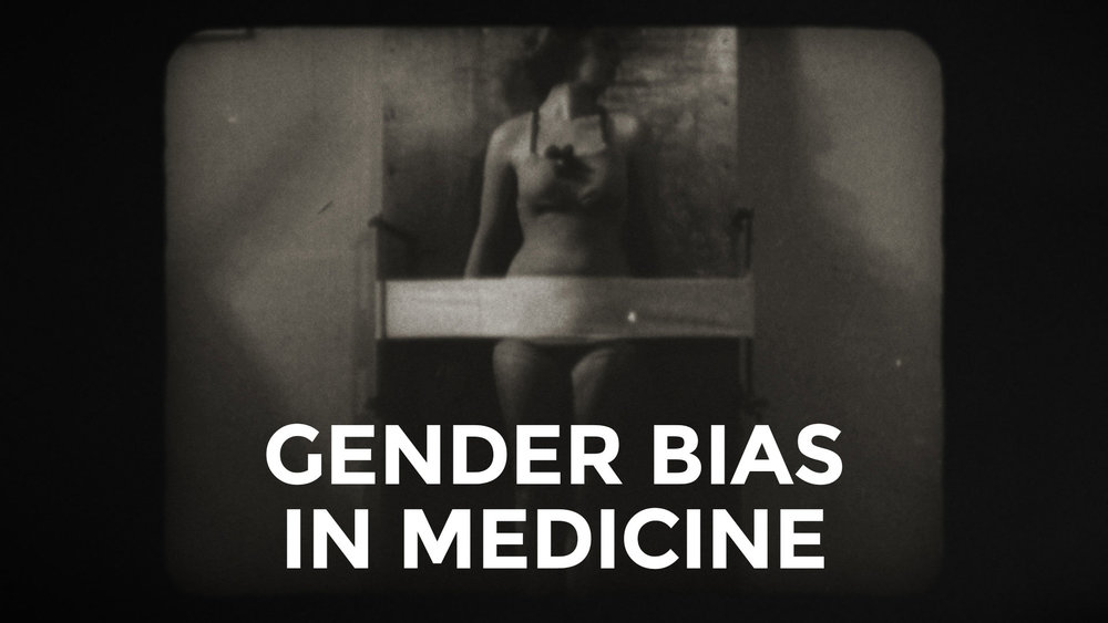 GENDER BIAS IN MEDICINE