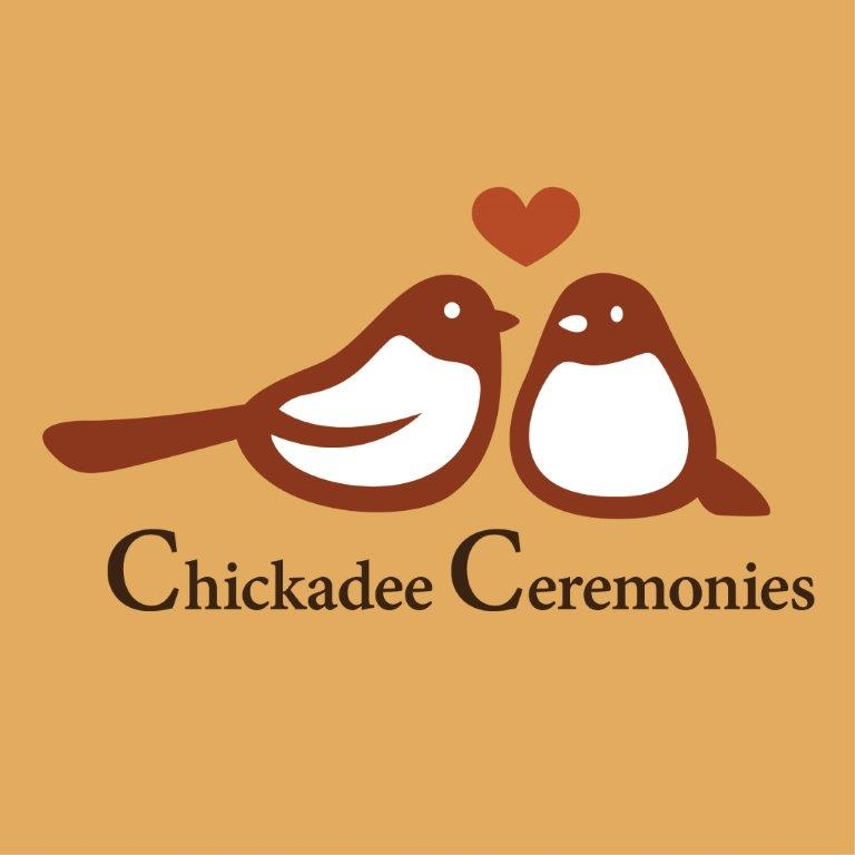 Chickadee Ceremonies
