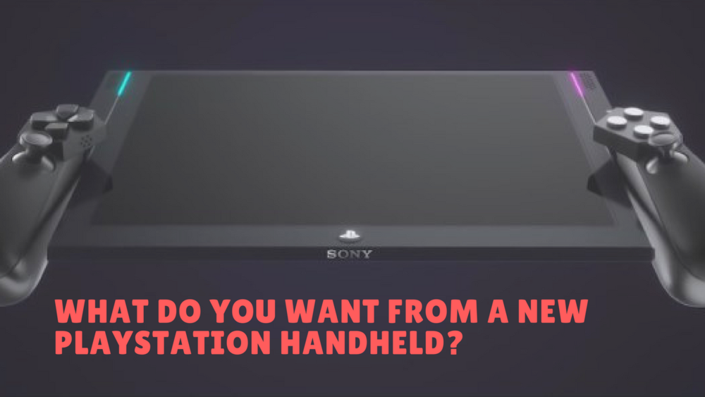 what do you want from a new PlayStation handheld.png