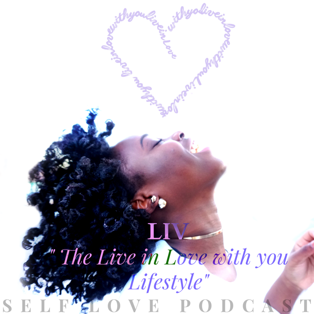 LIV The live in love with you lifestyle Podcast