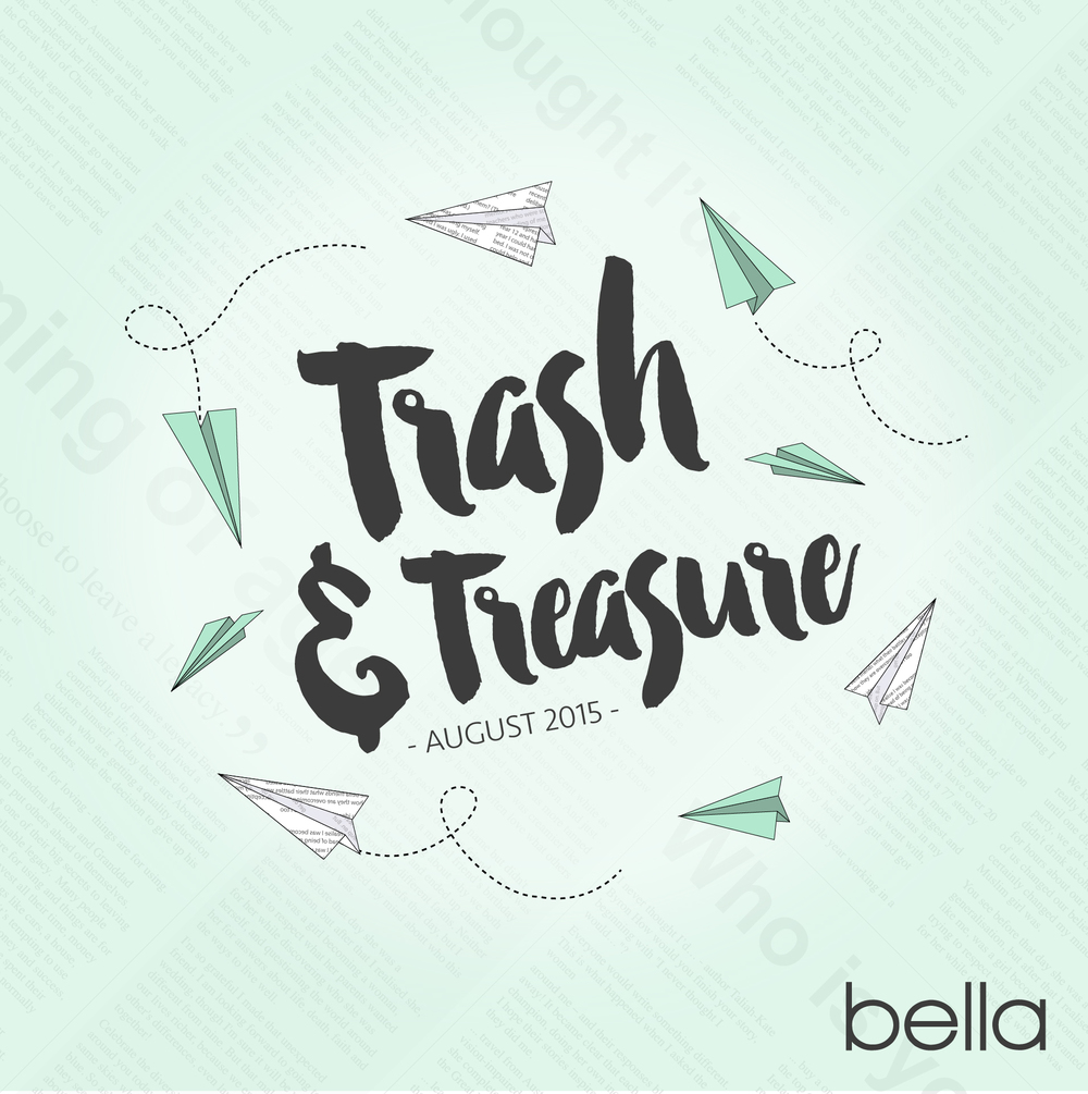 Trash and treasure, August 2015, bella magazine.