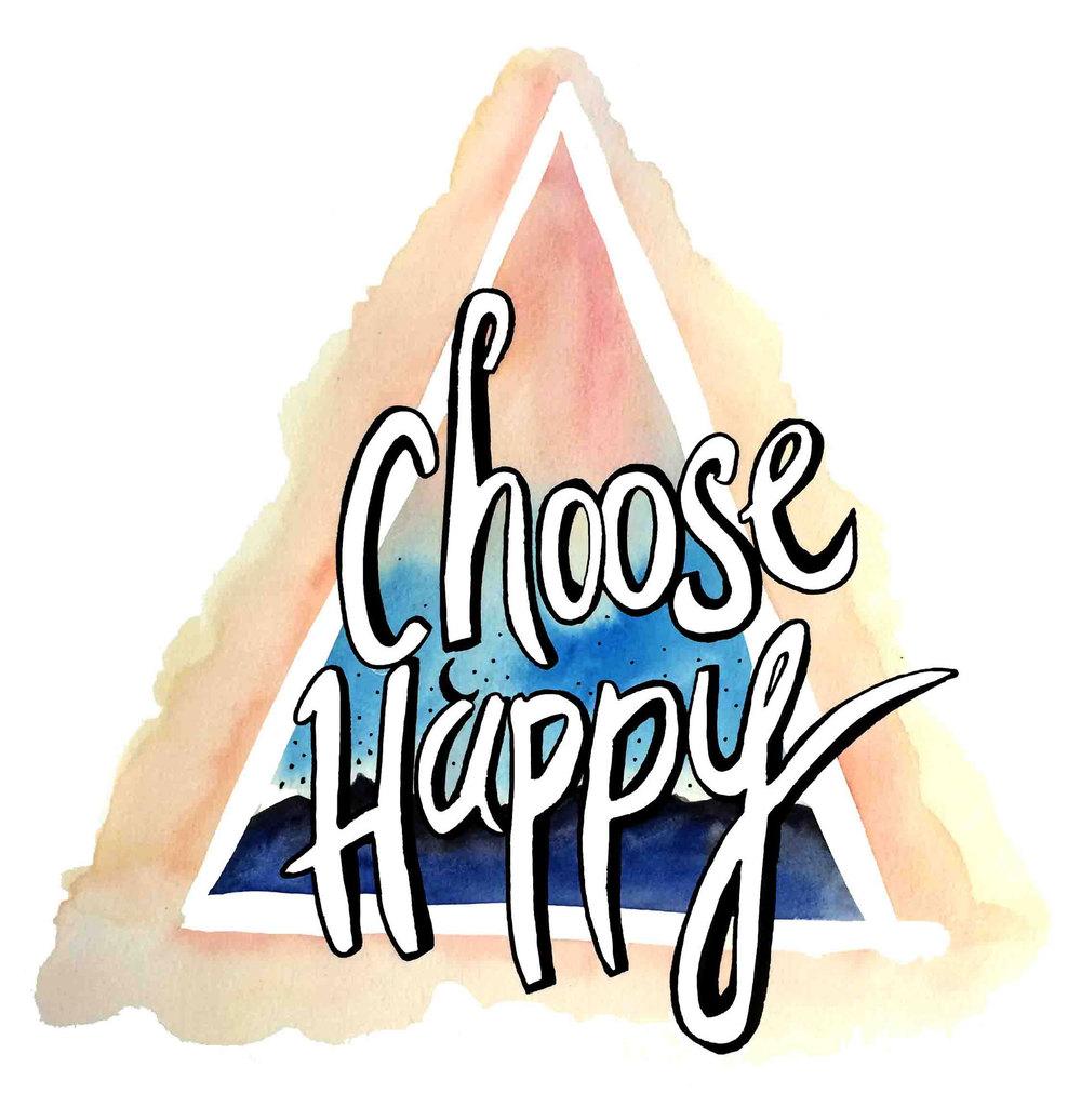 Choose Happy! Water colour positive message designed by Emily McCubben