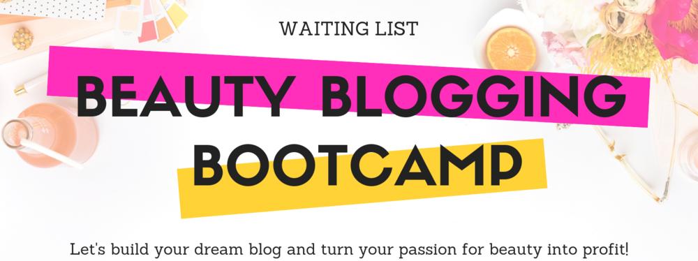 Beauty Blogging Bootcamp Waiting List
