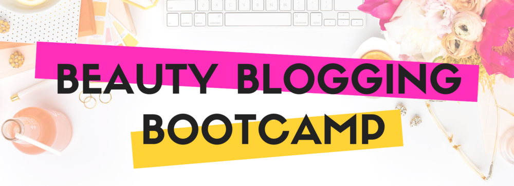 Beauty Blogging Bootcamp - How To Start a Blog