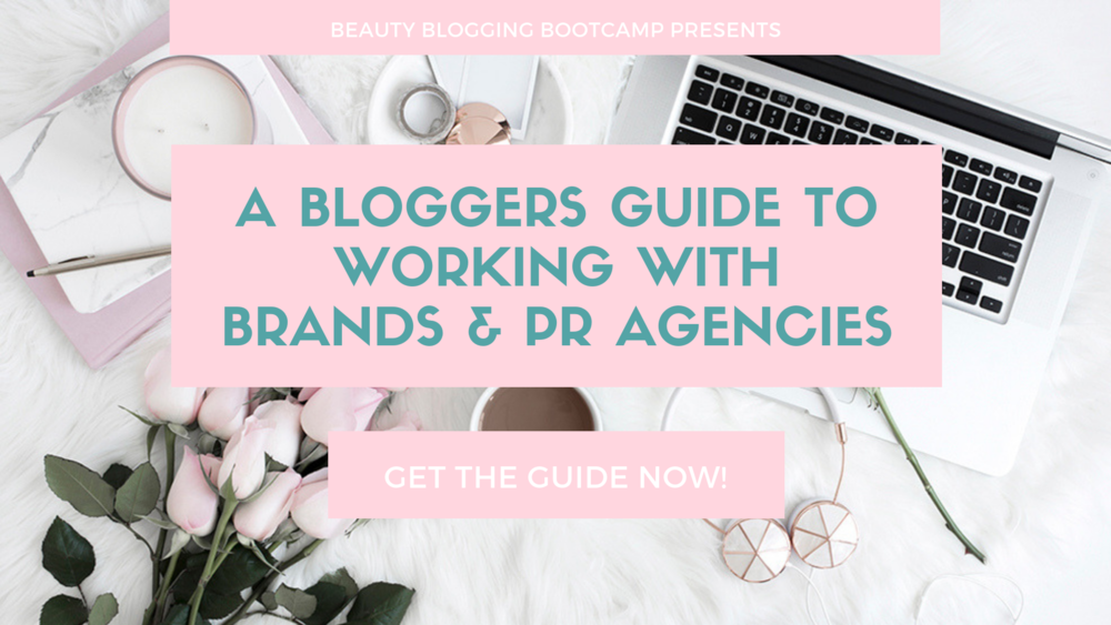 A Bloggers Guide To Working With Brands and PR Agencies
