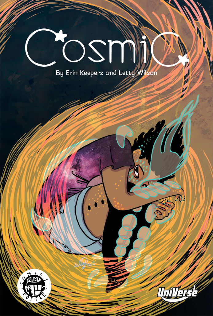 Cosmic, written by Erin Keepers and illustrated by Letty Wilson.  Published by Panels.