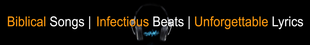 Biblical Songs|Infectious Beats|Unforgettable Lyrics.png