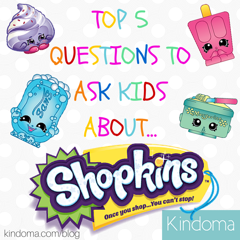 Top 5 Questions To Ask Kids About Shopkins!