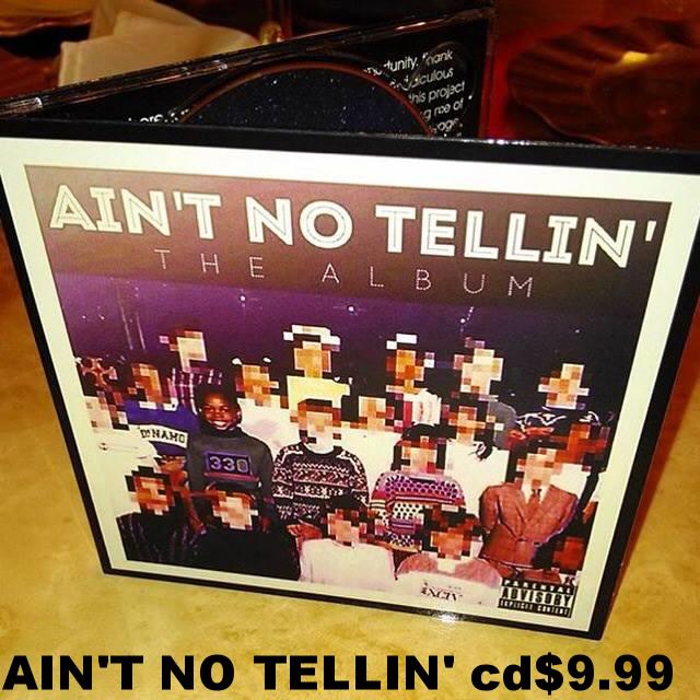 AIN'T NO TELLIN' CD- $9.99