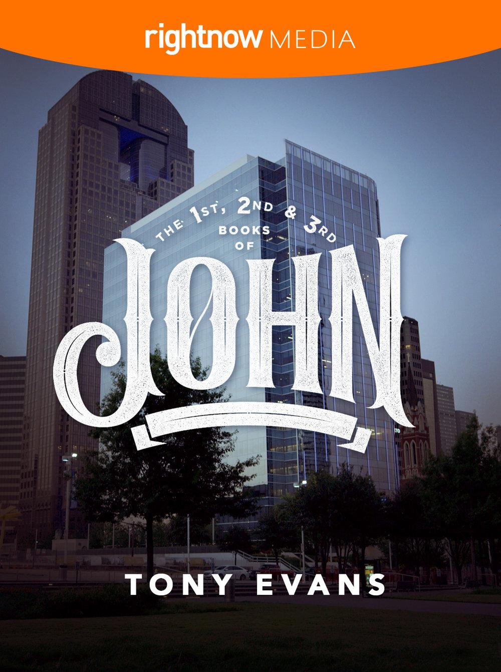 The Books of 1st, 2nd & 3rd John; Tony Evans