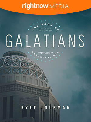 Galatians; Kyle Idleman