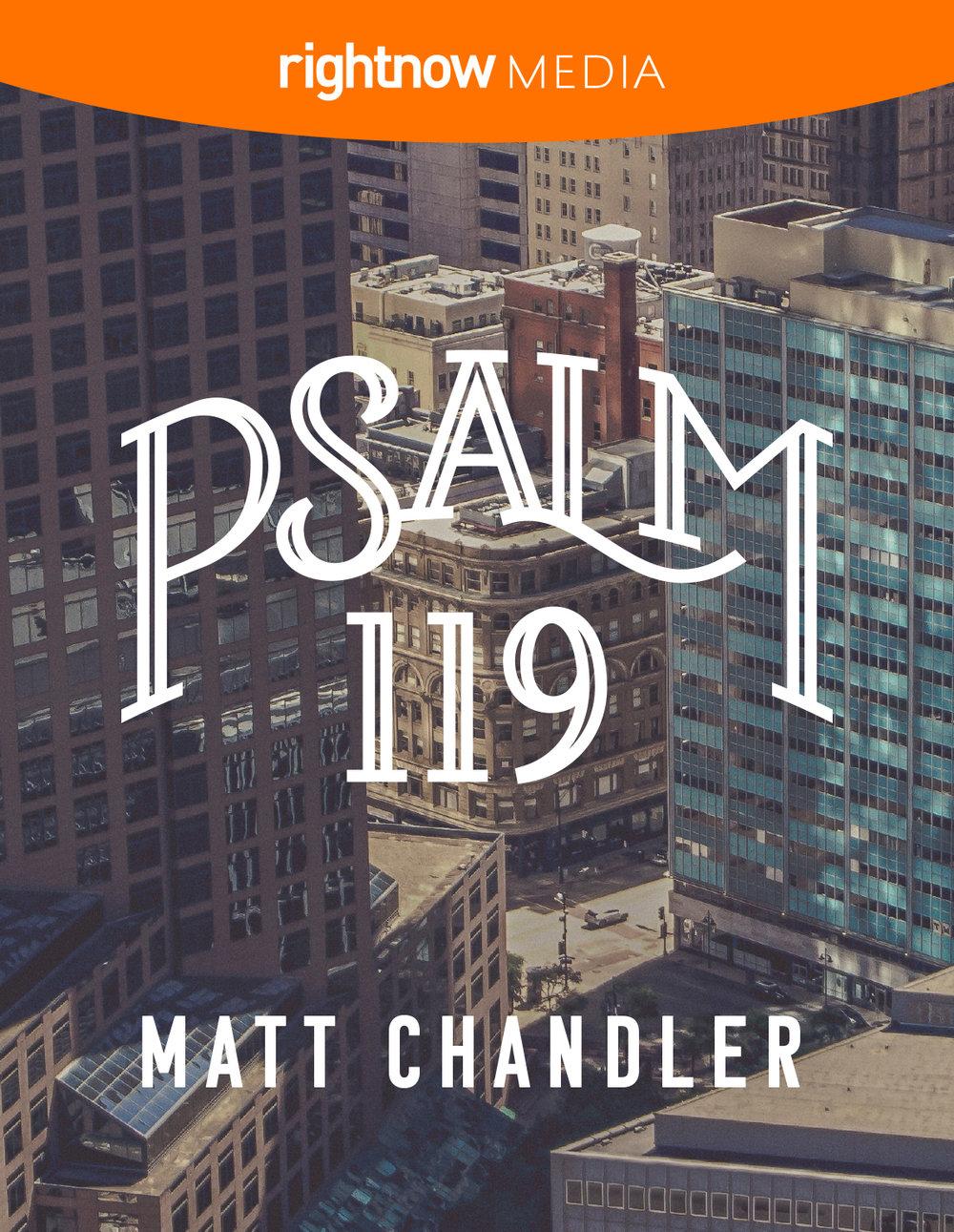 Psalm 119; Matt Chandler