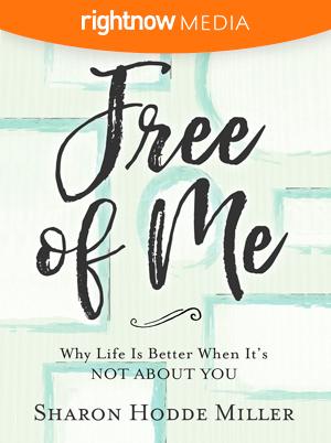 Free of Me; Sharon Hodde Miller