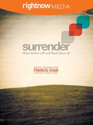 Surrender; Francis Chan