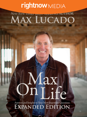 Max on Life: Expanded Edition; Max Lucado
