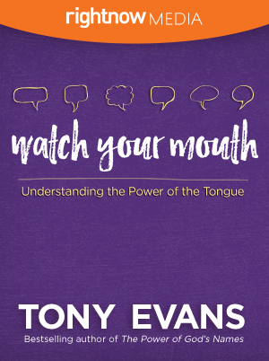 Watch Your Mouth; Tony Evans