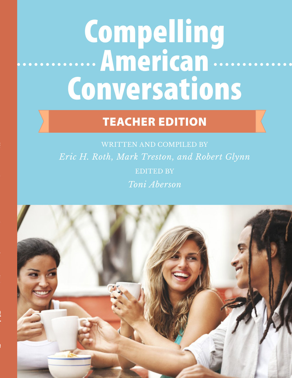 Compelling American Conversations - Teacher Edition (cover) Also designed the layout for this remarkable ESL teacher's guide from independent publisher, Chimayo Press.