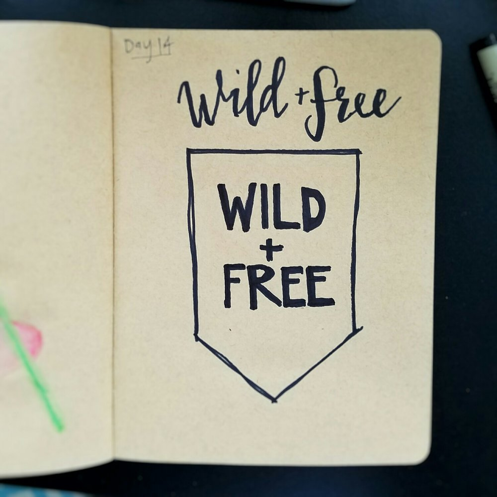 Day 14: Wild & Free (lettering)
