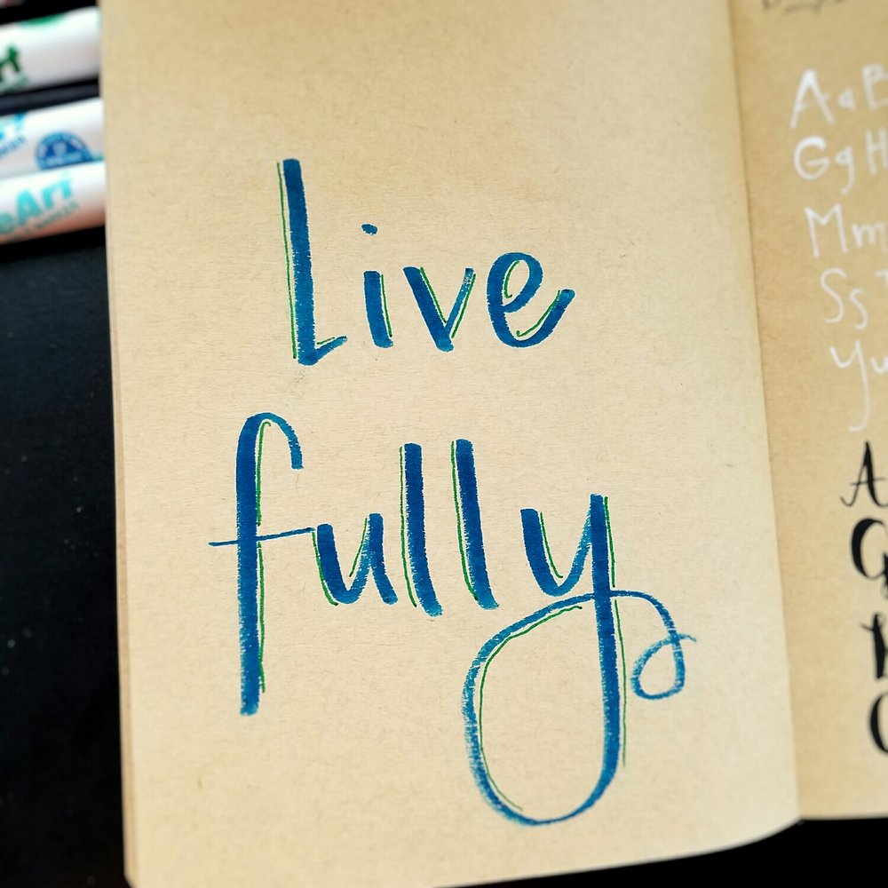 Day 24: Live Fully (lettering)