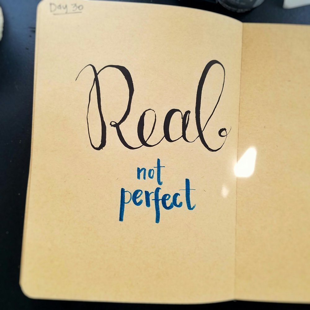 Day 30: Real, Not Perfect (lettering)