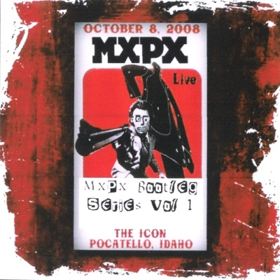 1-MxPx Bootleg Series Vol 1.jpg