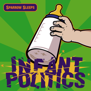 Sparrow Sleeps - Infant Politics (2015) Cover songs: 10 MxPx tracks in lullaby renditions