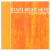 "Start Right Here: Remembering the Life of Keith Green (2001) Track: ""You Put This Love In My Heart"" [Keith Green cover]"