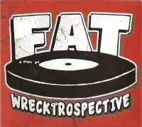 "Fat Wrecktrospective (2009) Tracks: ""The Road Less Traveled"" & ""You Hold The Key"" (Only CD release of the tracks from the Fat Club 7"")"