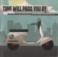 "Time Will Pass You By (2011) Track: ""Chick Magnet"""