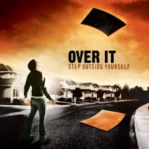 "Over It - Step Outside Yourself (2006) Track: ""Dishonor, Disorder"""