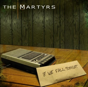 "The Martyrs - If We Fall Tonight (2010) Track: ""Better Day"""