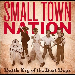 "Small Town Nation - Battle Cry of the Lost Boys (2010) Track: ""Carpe the Diem"""