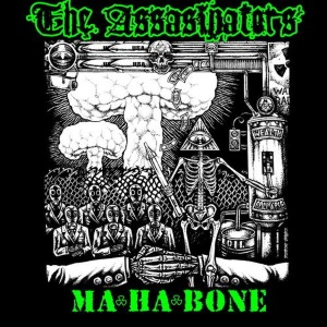 "The Assasinators - Ma-Ha-Bone (2012) Tracks: ""Keep Em Guessin"", ""Fleeting Heart Americans"", ""Electro Magnetic Pulse"", ""Take A Number"", ""You May Be Drunk"" & ""Illusionati"""