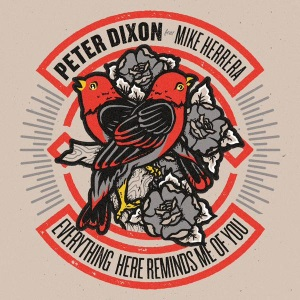 "Peter Dixon - Single (2015) Track: ""Everything Here Reminds Me Of You"""