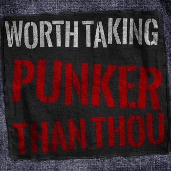 "Worth Taking - Punker Than Thou (2014) Cover songs: ""My Life Story"" & ""The Empire"""